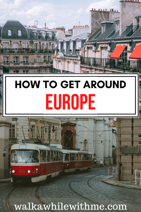 How to Get Around Europe