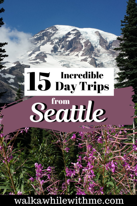 15 Incredible Day Trips from Seattle