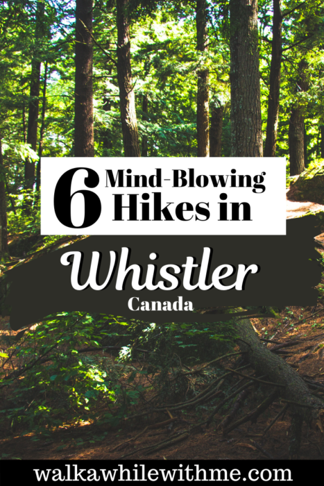 6 Mind-Blowing Hikes in Whistler, Canada