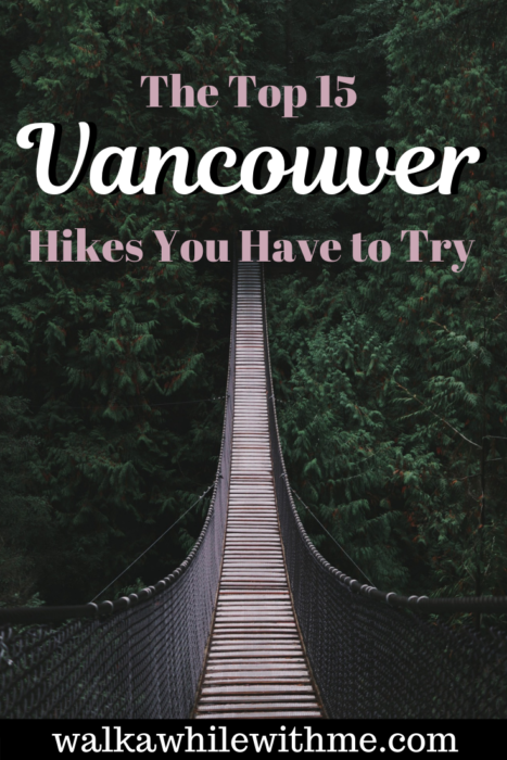 The Top 15 Vancouver Hikes You Have to Try