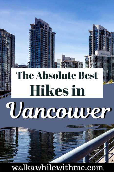 The Absolute Best Hikes in Vancouver