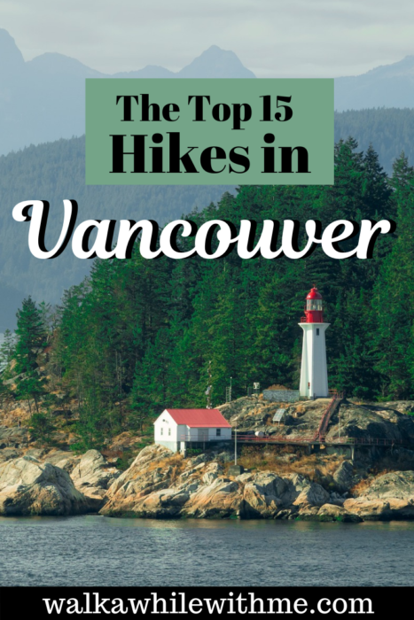 The Top 15 Hikes in Vancouver