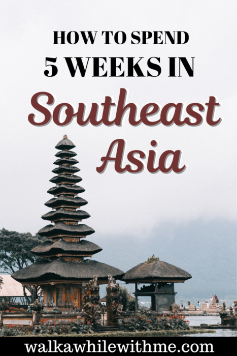 How to Spend 5 Weeks in Southeast Asia