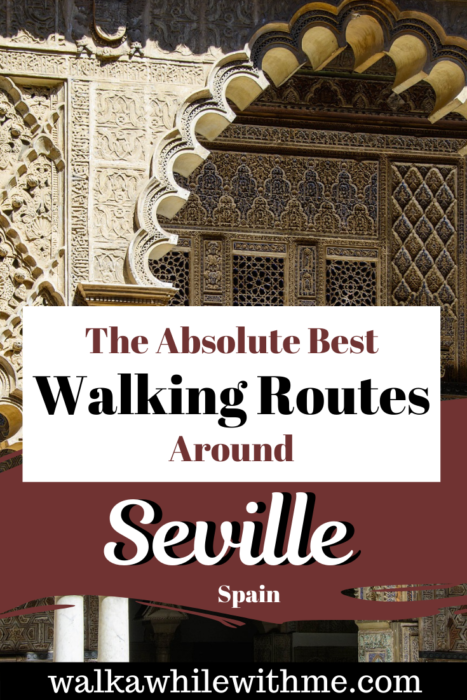 The Absolute Best Walking Routes Around Seville, Spain