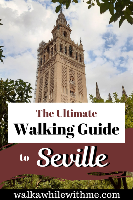 The Ultimate Walking Guide to Seville