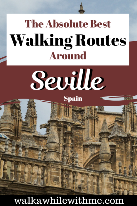 The Absolute Best Walking Routes Around Seville