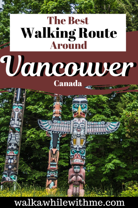 The Best Walking Route Around Vancouver, Canada