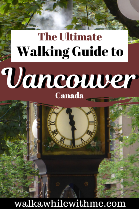 The Ultimate Walking Guide to Vancouver, BC, Canada