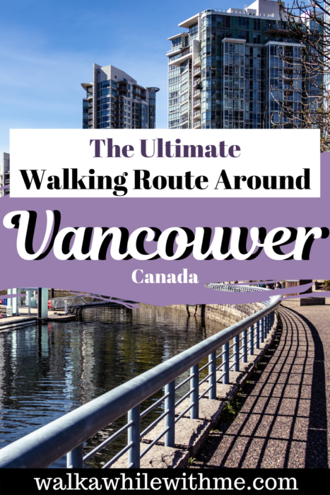 The Ultimate Walking Route Around Vancouver, BC