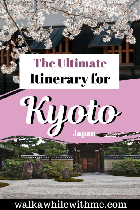 The Ultimate Itinerary for Kyoto, Japan