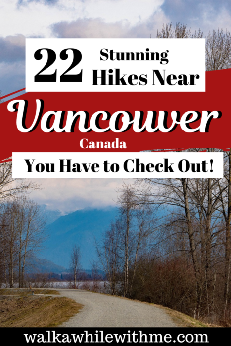 22 Stunning Hikes Near Vancouver You Have to Check Out!