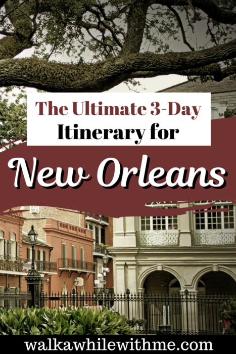 The Ultimate 3-Day Itinerary for New Orleans