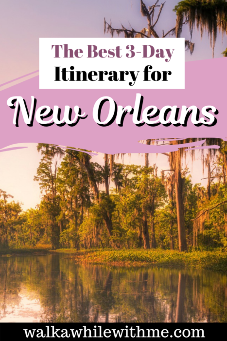The Best 3-Day Itinerary for New Orleans