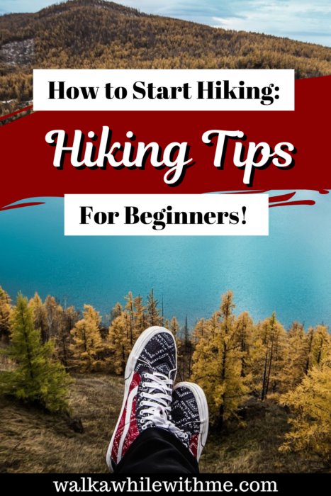 How to Start Hiking: Hiking Tips for Beginners!