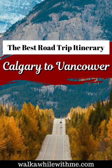 The Best Road Trip Itinerary: Calgary to Vancouver
