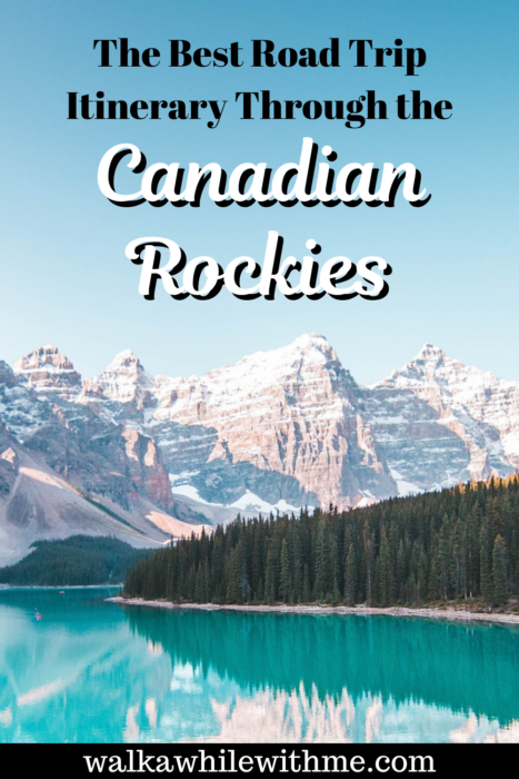 The Best Road Trip Itinerary Through the Canadian Rockies