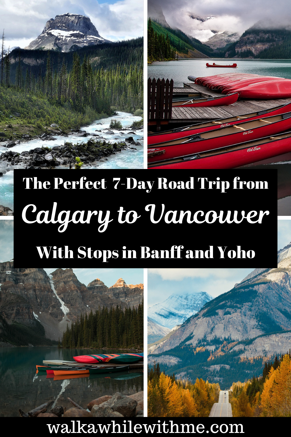 The Perfect 7-Day Road Trip from Calgary to Vancouver, With Stops in Banff and Yoho National Park!
