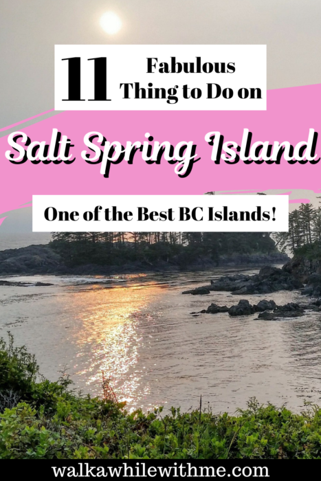 11 Fabulous Things to Do on Salt Spring Island - One of the Best BC Islands!