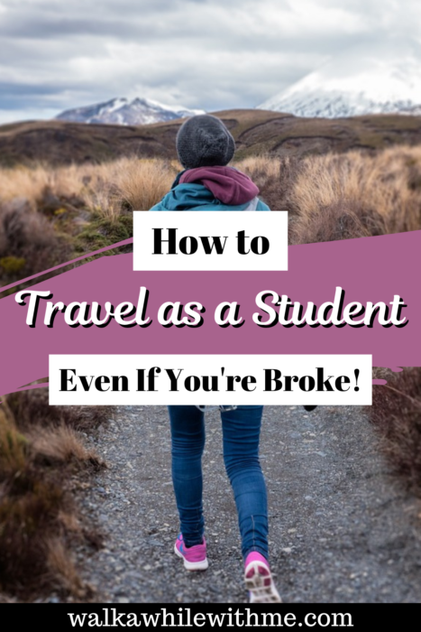 How to Travel as a Student, Even If You're Broke!