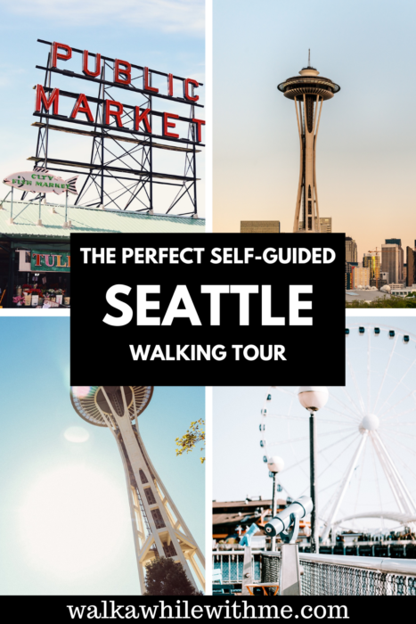 The Perfect, Self-Guided Seattle Walking Tour