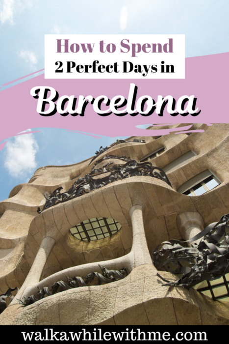 How to Spend 2 Perfect Days in Barcelona