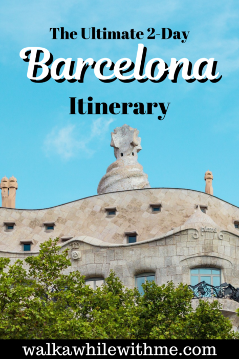 The Ultimate 2-Day Barcelona Itinerary