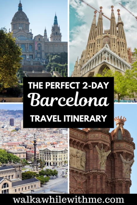 The Perfect 2-Day Barcelona Travel Itinerary